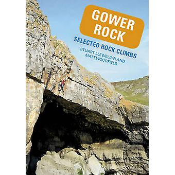 Gower Rock - Selected Rock Climbs by Stuart Llewellyn - Matt Woodfield