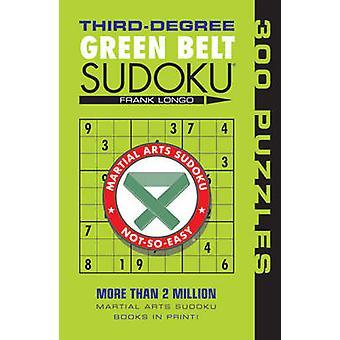 Third-degree Green Belt Sudoku by Frank Longo - 9781402746475 Book