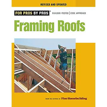 Framing Roofs (Revised edition) by  -Fine Homebuilding - - 978160085068