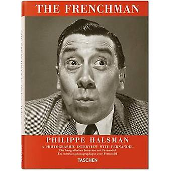 The Frenchman - A Photographic Interview with Fernandel (2nd New editi