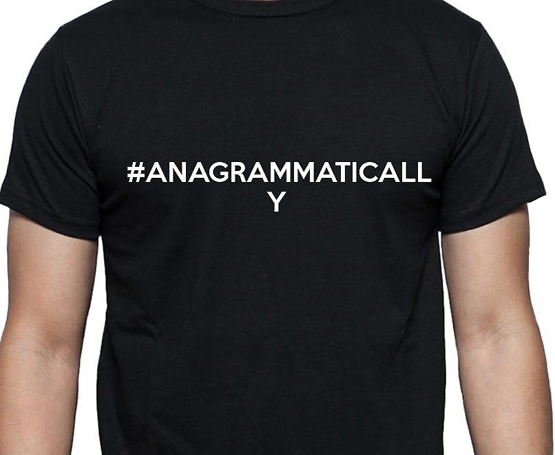 #Anagrammatically Hashag Anagrammatically Black Hand Printed T shirt