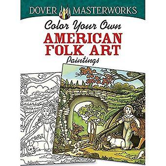 Dover Masterworks: Couleur vos propres peintures Art populaire américain