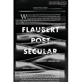 Flaubert Postsecular (kulturella minne i nuet)