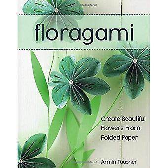 Floragami: Skapa vackra blommor från vikta papper