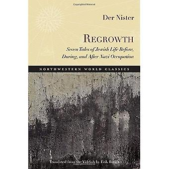 Regrowth: Seven Tales of Jewish Life Before, During and After Nazi Occupation