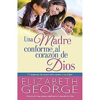 Una Madre Conforme Al Corazon de Dios