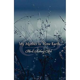 My Mother Is Now Earth