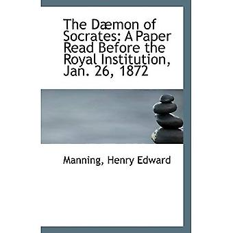 The Daemon of Socrates: A Paper Read Before the Royal Institution, Jan. 26, 1872