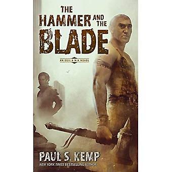 The Hammer and the Blade: An Egil & Nix Novel