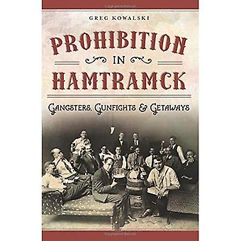 Prohibition in Hamtramck:: Gangsters, Gunfights & Getaways (American Palate)