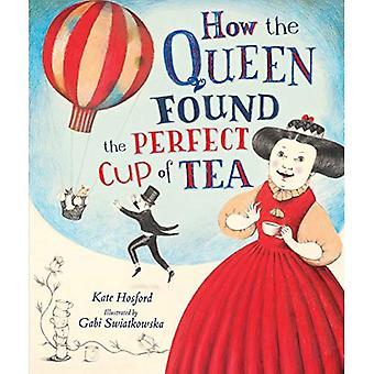 Miten kuningatar löytänyt täydellisen kupin teetä (Kovakantinen)
