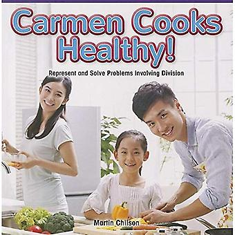 Carmen Cooks Healthy!: Represent and Solve Problems Involving Division (Math Masters: Operations and Algebraic...