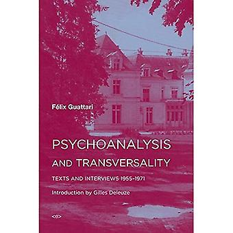 Psychoanalysis and Transversality: Texts and Interviews 1955--1971 (Semiotext(e) / Foreign Agents)
