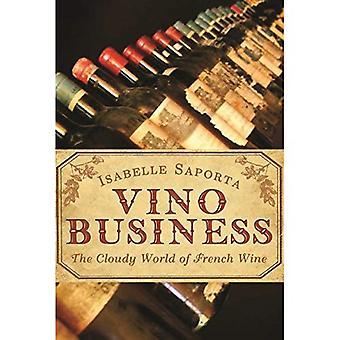 Vino Business: Le monde trouble du vin Français