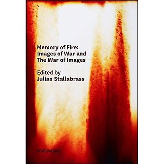 Memory of Fire: Images of War and the War of Images
