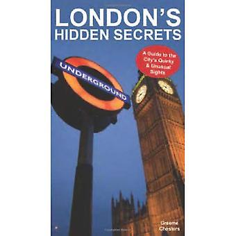London's Hidden Secrets: A Guide to the City's Quirky & Unusual Sights