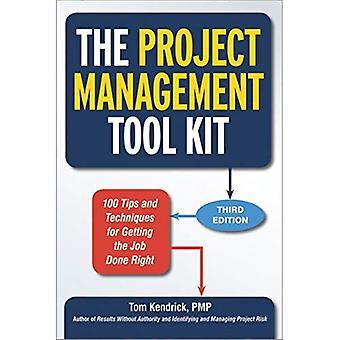 Das Projektmanagement-Tool Kit: 100 Tipps und Techniken, um den Job richtig gemacht