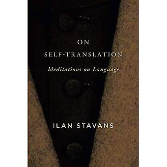 On Self-Translation: Meditations on Language