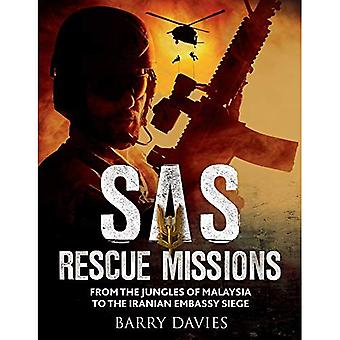 SAS Rescue Missions: From the Jungles of Malaya to the Iranian Embassy Siege 1948-1995 (SAS)