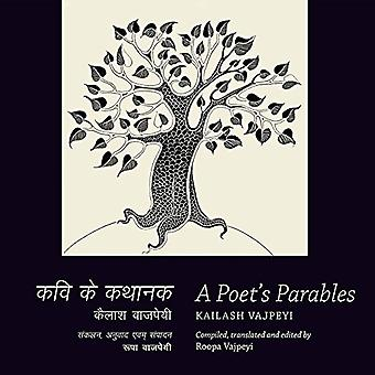 A Poet's Parables: Kailash Vajpeyi