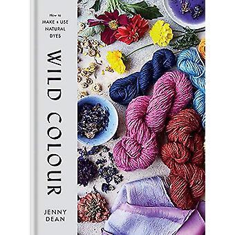 Wilde Farbe - wie zu machen und verwenden natürliche Farbstoffe durch wilde Farbe - gewusst wie