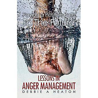 Bestrating van een positieve weg naar de toekomst:: lessen in beheer van de woede