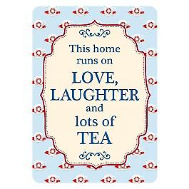 This Home Runs On Love, Laughter and Tea small metal sign    (fd 3022)
