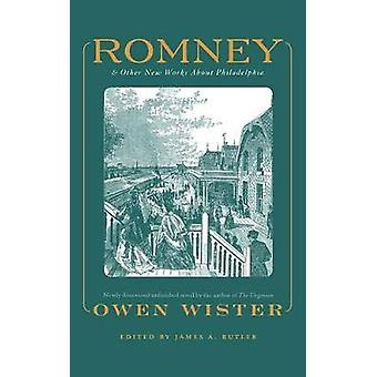 Romney And Other New Works about Philadelphia by Owen Wister by Butler & James A.