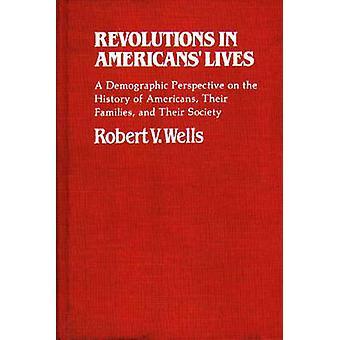 الثورات في الأميركيين حياة منظور ديمغرافية في تاريخ الأمريكيين أسرهم ومجتمعهم بابار روبرت آند الخامس.