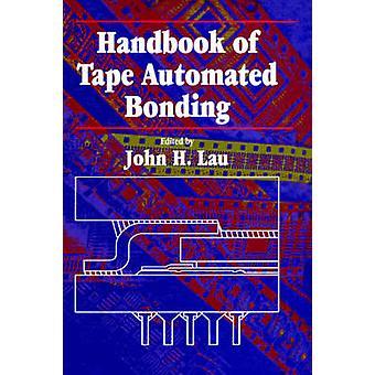 Handbook Of Tape Automated Bonding by Lau & John H.