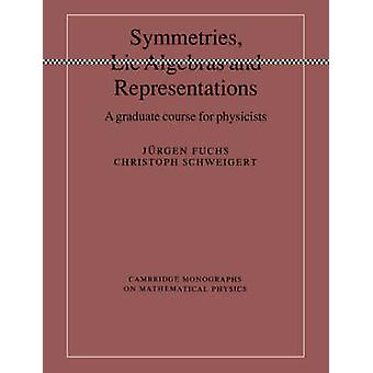 Symmetries Lie Algebras and Representations by Fuchs & Jurgen
