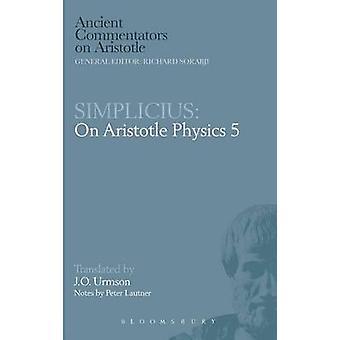Simplicius On Aristotle Physics 5 by Urmson & J.O.