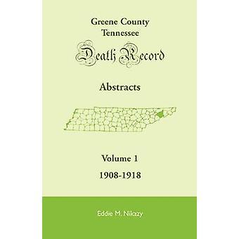 Greene County Tennessee morte registro abstrai Volume 1 19081918 por Nikazy & Eddie M.