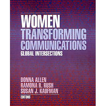 Women Transforming Communications Global Intersections by Rush & Ramona R.