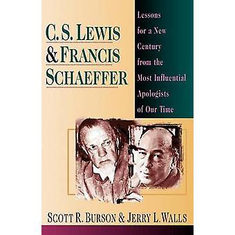 C. S. Lewis Francis Schaeffer Lektionen für ein neues Jahrhundert von den einflussreichsten Apologeten unserer Zeit durch Burson & Scott R.