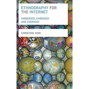 Ethnography for the Internet by Hine & Christine