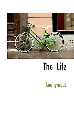 The Life by Anonymous & .