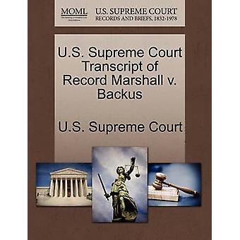 U.S. Supreme Court Transcript of Record Marshall v. Backus by U.S. Supreme Court