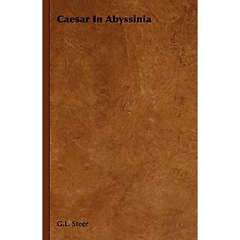 Caesar i Abessinien av Steer & G.L.