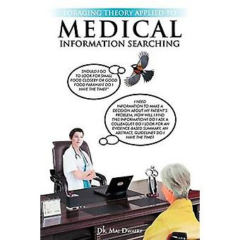 Foraging Theory Applied to Medical Information Searching by Dwairy & Dr. Mai