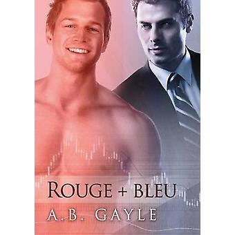 Rouge  Bleu by Gayle & A.B.