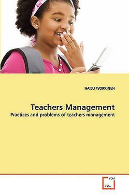 Teachers Management by WORKINEH & HAILU
