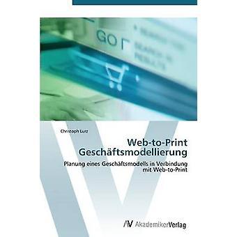 WebToPrint Geschaftsmodellierung av Lurz Christoph