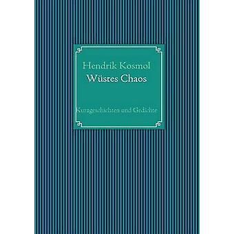 Wstes Chaos by Kosmol & Hendrik