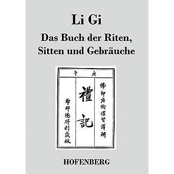 Li Gi  Das Buch der Riten Sitten und Gebruche by Anonym