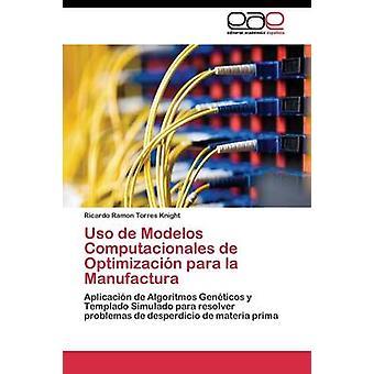 La Manufactura por cavaleiro Torres Ricardo Ramon pará Modelos Computacionales de Optimizacin de uso