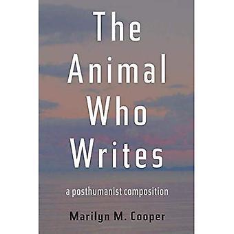 Djuret som skriver: En Posthumanistiska sammansättning (Pittsburgh-serien i sammansättning, kompetens och kultur)