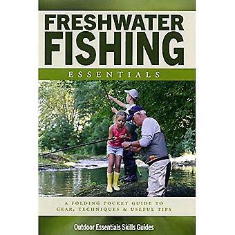 Zoetwater vissen Essentials: Een waterdichte Pocket Guide to Gear, technieken & nuttige Tips (buiten Essentials vaardigheden gids)