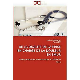 de La Qualite de La Prise En Charge de La Douleur En Smur by Degrootte & Frederic