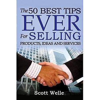 The 50 Best Tips Ever for� Selling Products, Ideas and Services